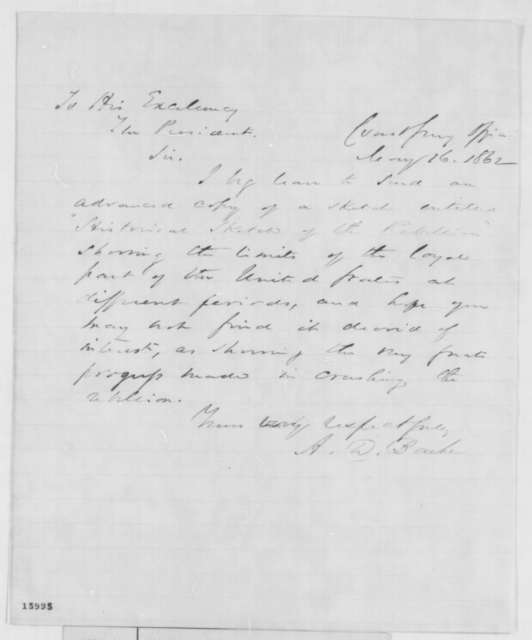 Alexander D. Bache to Abraham Lincoln, Friday, May 16, 1862  (Sends history of the rebellion)