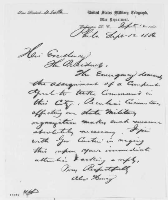 Alexander Henry to Abraham Lincoln, Friday, September 12, 1862  (Telegram concerning affairs in Philadelphia)