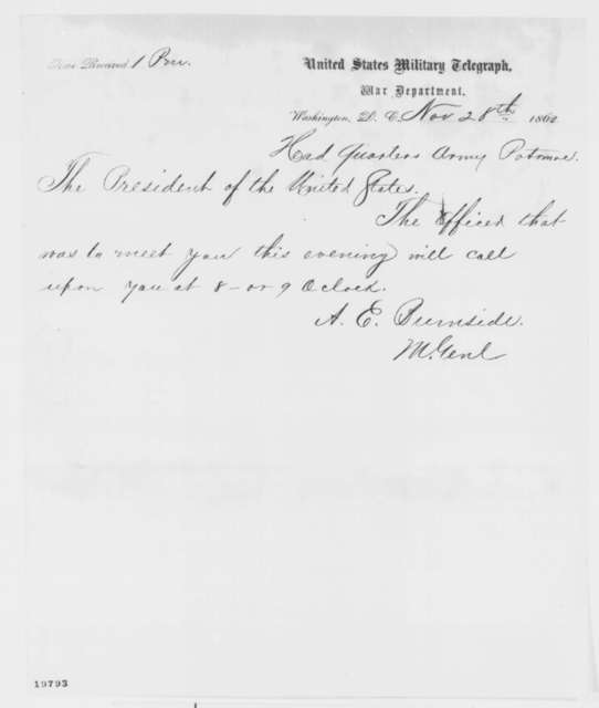 Ambrose E. Burnside to Abraham Lincoln, Friday, November 28, 1862  (Telegram concerning a meeting with an officer)