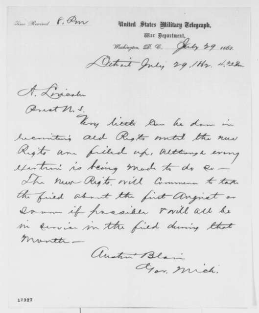 Austin Blair to Abraham Lincoln, Tuesday, July 29, 1862  (Telegram regarding military preparations)