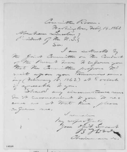 Benjamin F. Wade to Abraham Lincoln, Friday, February 14, 1862  (Meeting with Joint Committee on Conduct of War)