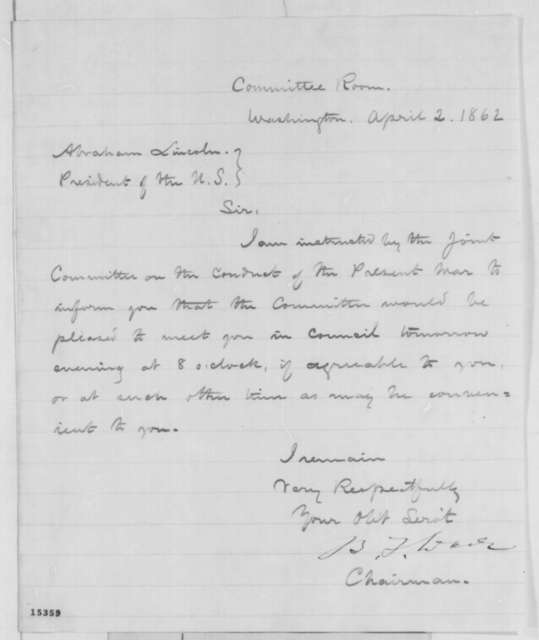 Benjamin Wade to Abraham Lincoln, Wednesday, April 02, 1862  (Meeting with Joint Committee on Conduct of War)
