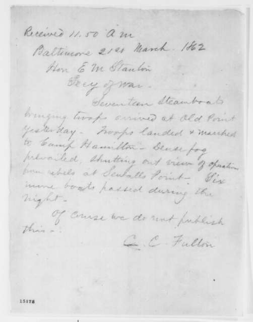 Charles C. Fulton to Edwin M. Stanton, Friday, March 21, 1862  (Telegram regarding military affairs)