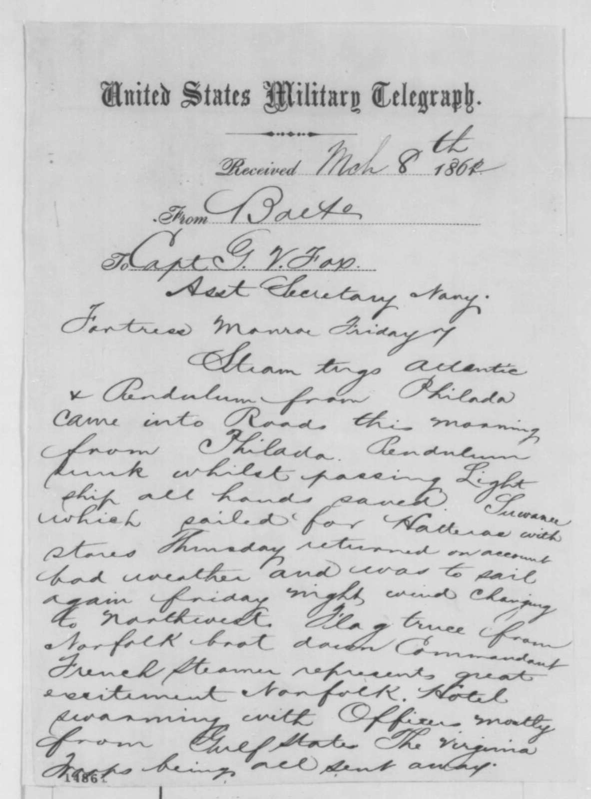 Charles C. Fulton to Gustavus V. Fox, Saturday, March 08, 1862  (Telegram regarding military affairs)