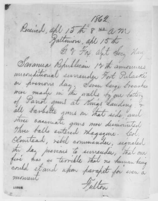 Charles C. Fulton to Gustavus V. Fox, Tuesday, April 15, 1862  (Telegram reporting surrender of Ft. Pulaski)