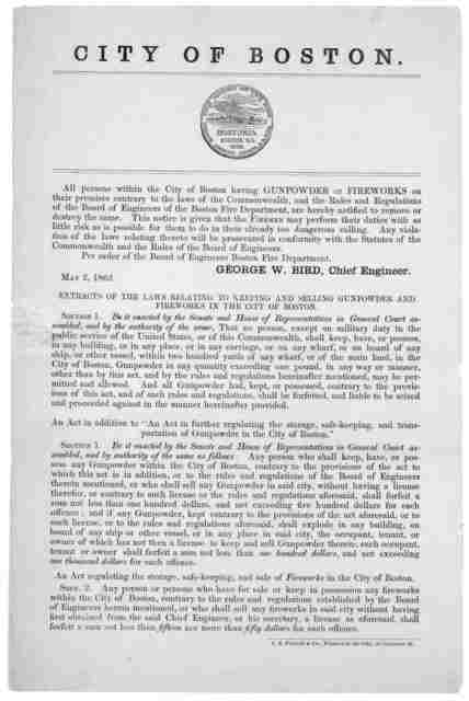 City of Boston. All persons within the City of Boston having gunpowder or fireworks on their premises contrary to the laws of the Commonwealth, and the rules and regulations of the Board of Engineers of the Boston Fire Department are hereby noti
