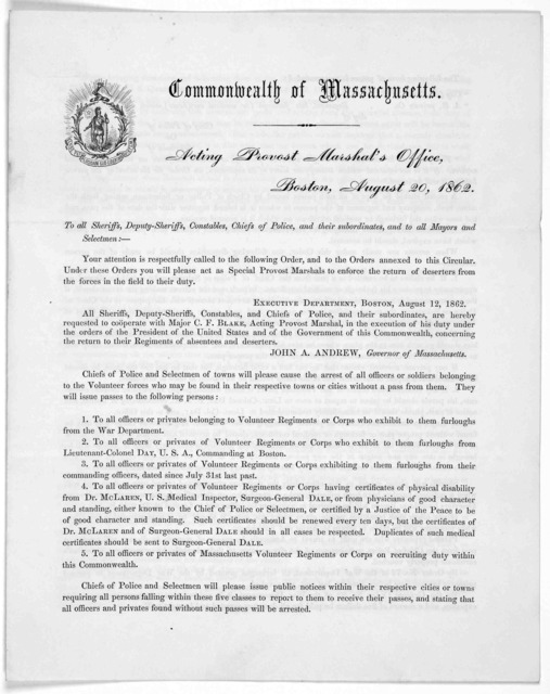 Commonwealth of Massachusetts. Acting provost marshal's office. Boston. Aubust 20, 1862. To all sheriffs, deputy-sheriffs, constables, chiefs of police, and their subordinates, and to all mayors and selectmen. Your attention is respectfully call