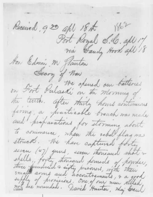 David Hunter to Edwin M. Stanton, Thursday, April 17, 1862  (Telegram reporting capture of Ft. Pulaski)