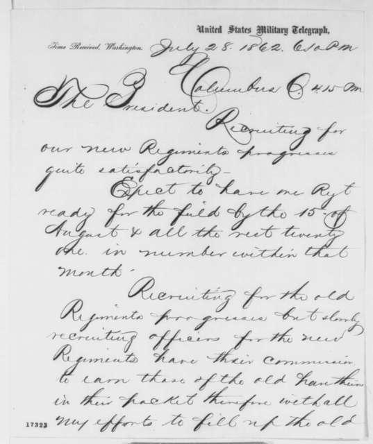 David Tod to Abraham Lincoln, Monday, July 28, 1862  (Telegram regarding military preparations)