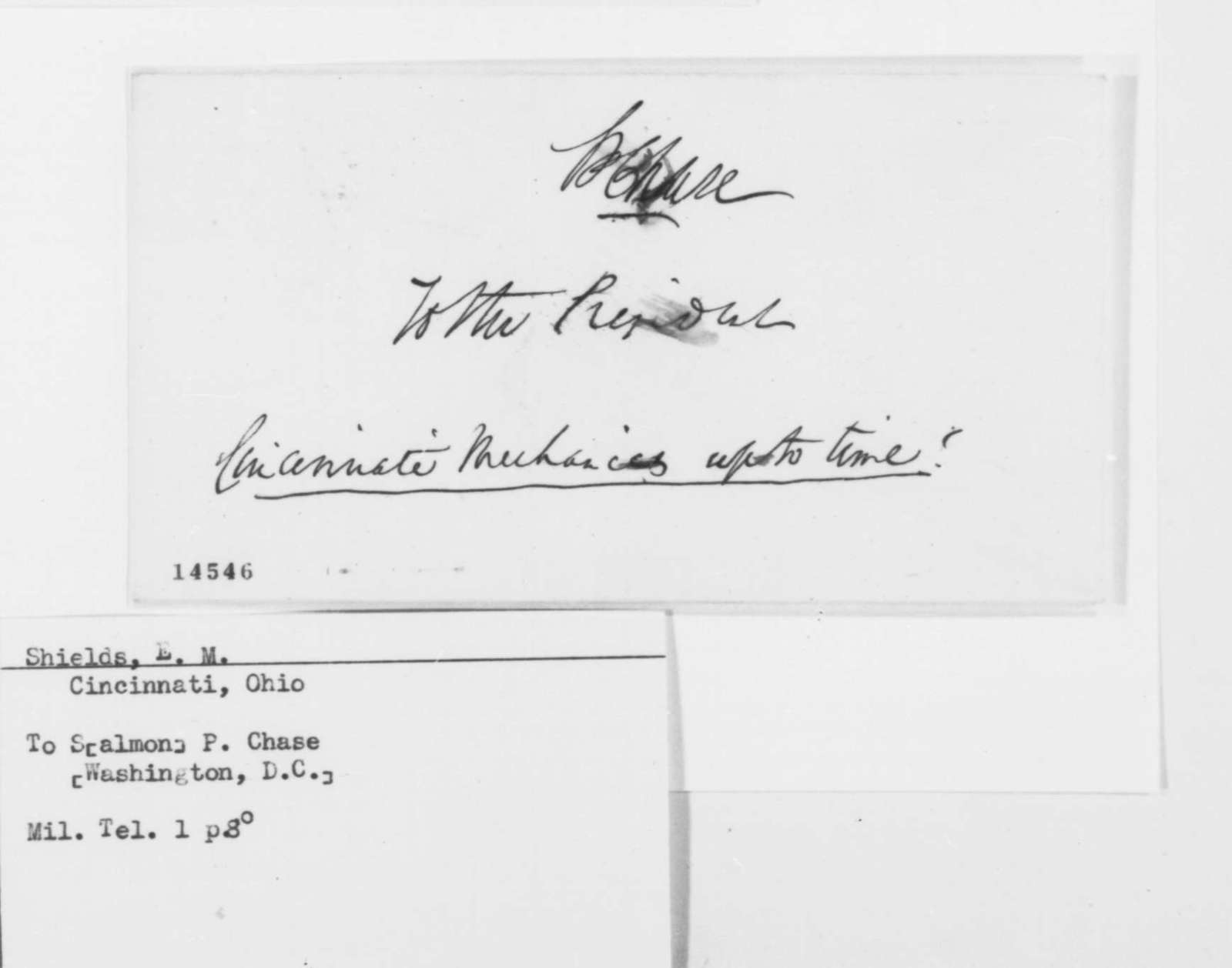 E. M. Shields to Salmon P. Chase, Saturday, February 15, 1862  (Telegram)