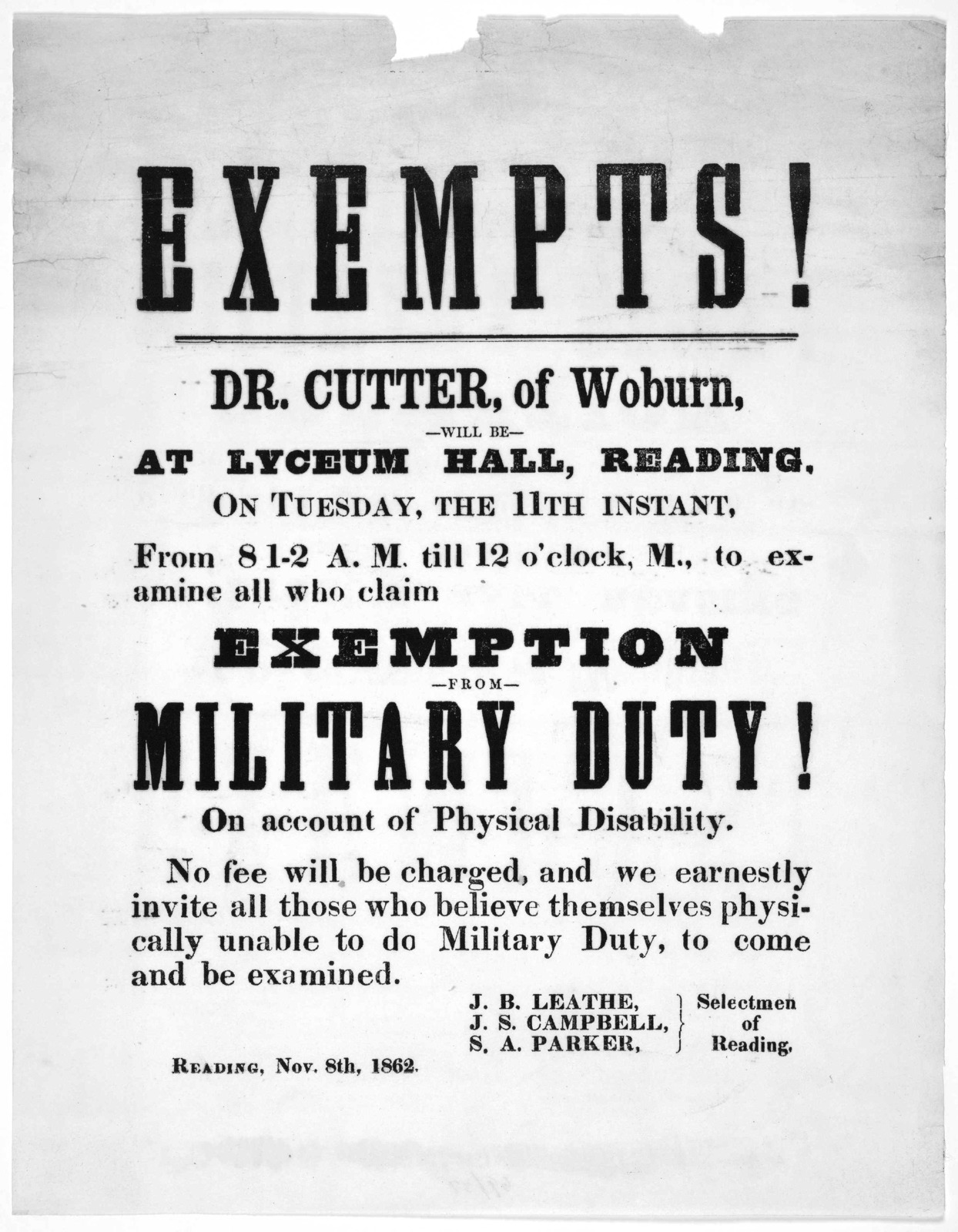 Exempts! Dr. Cutter, of Woburn, will be at Lyceum Hall, Reading, on Tuesday, the 11th instant, from 8 1-2 A. M. till 12 o'clock, M., to examine all who claim exemption from military duty! on account of physical disability ... Selectmen of Readin
