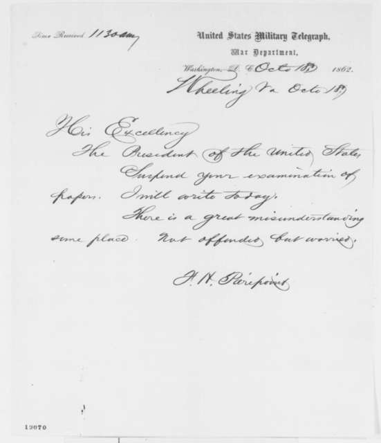 Francis H. Peirpoint to Abraham Lincoln, Saturday, October 18, 1862  (Telegram concerning papers)