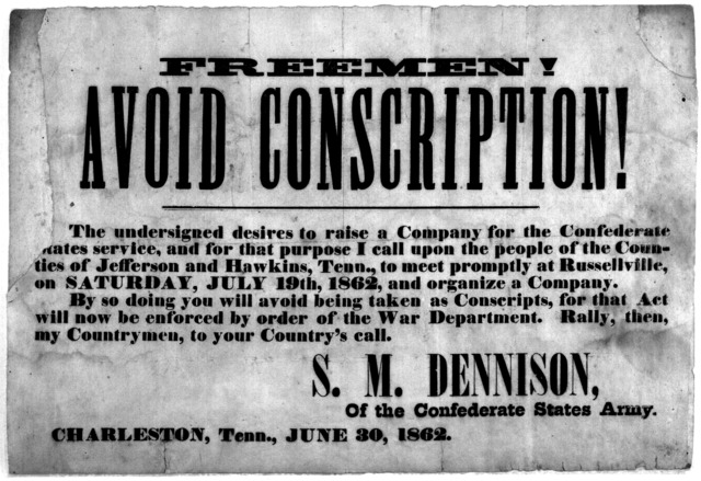 Freemen! avoid conscription! The undersigned desires to raise a company for the Confederate services, and for that purpose, I call upon the people of the Counties of Jefferson and Hawkins, Tenn., to meet promptly at Russellville on Saturday, Jul