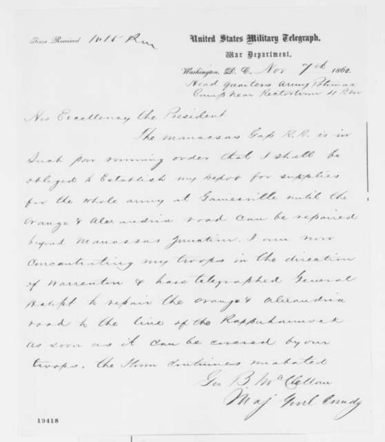 George B. McClellan to Abraham Lincoln, Friday, November 07, 1862  (Telegram concerning military affairs)