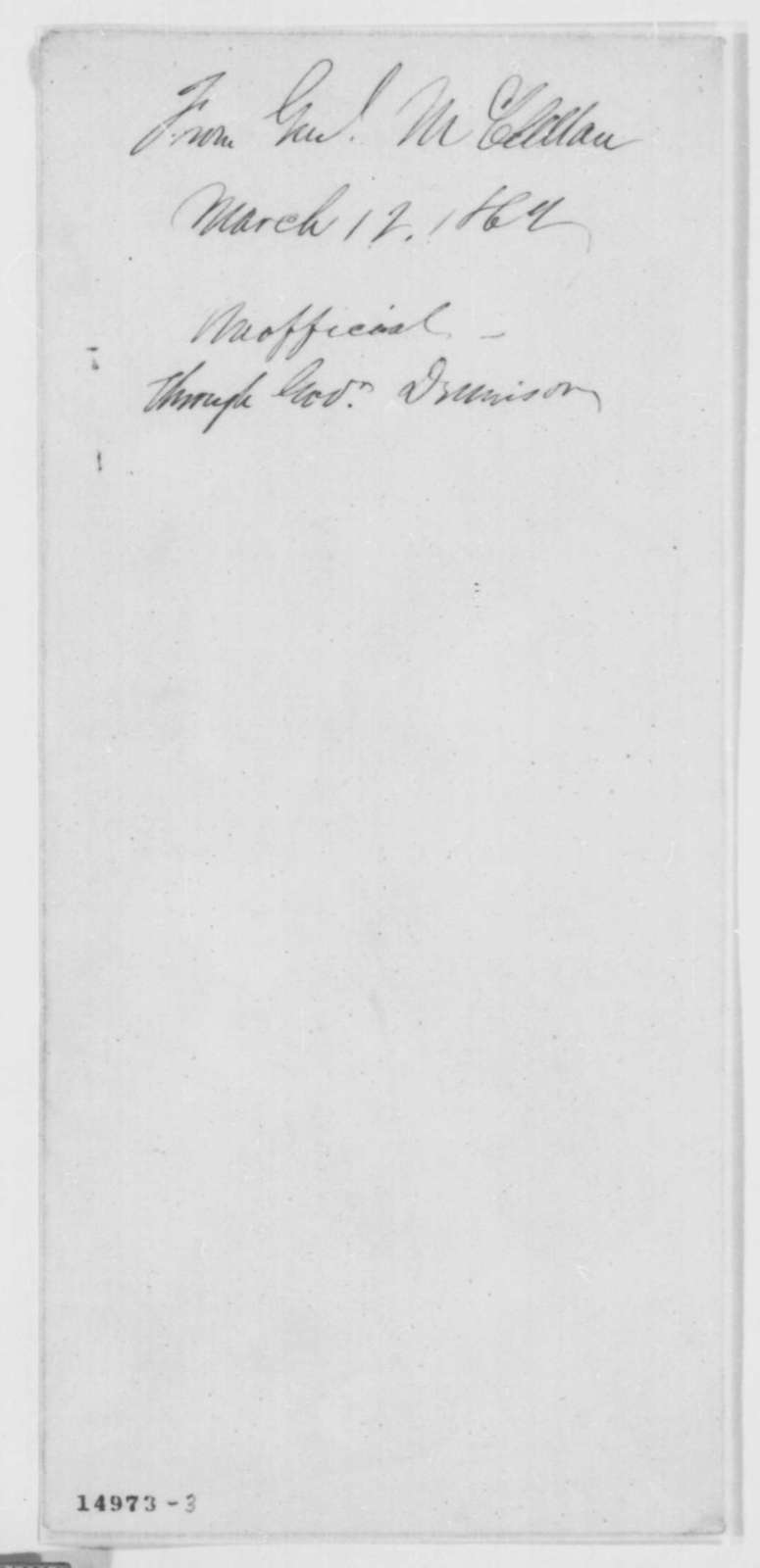George B. McClellan to Abraham Lincoln, Wednesday, March 12, 1862  (Self-interest will not affect his conduct)