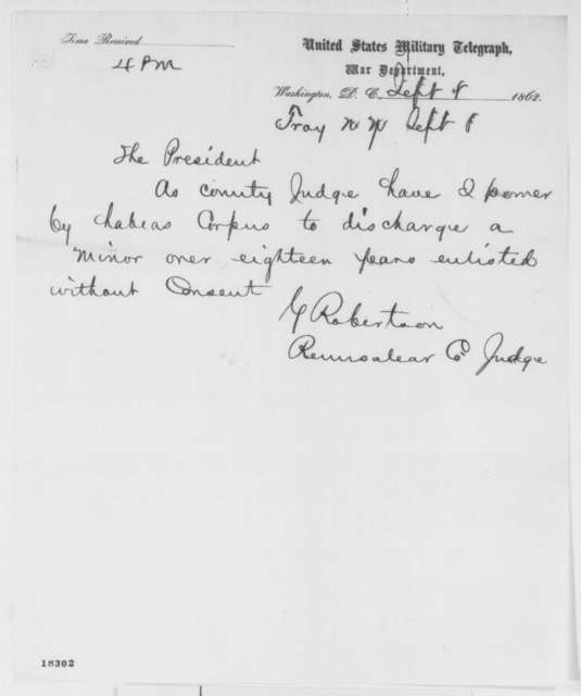 George Robertson to Abraham Lincoln, Monday, September 08, 1862  (Telegram concerning discharge of a minor)