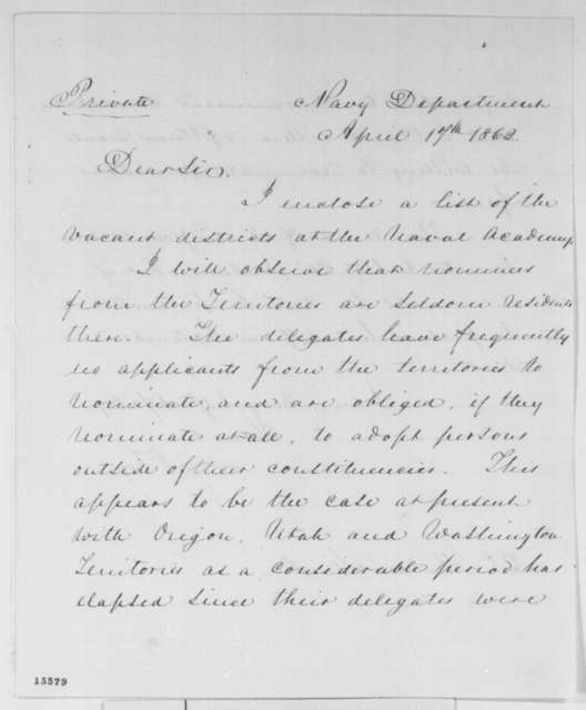 Gustavus V. Fox to Abraham Lincoln, Thursday, April 17, 1862  (Nominations for the Naval Academy)