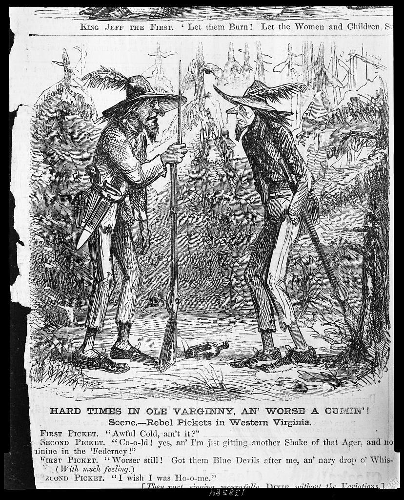 Hard times in Ole Varginny, an worse a cumin'! Scene--Rebel pickets in Western Virginia / / J.McL.