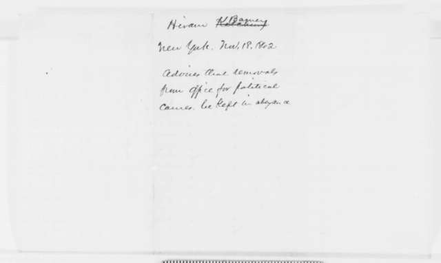 Hiram Barney to Abraham Lincoln, Tuesday, November 18, 1862  (Removal of office holders for political reasons)