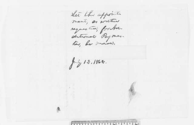 Horace Rublee to Abraham Lincoln, Monday, June 30, 1862  (Recommendation; endorsed by James Doolittle et al. and with an endorsement by Abraham Lincoln, July 12, 1862)