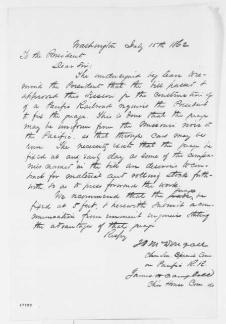James A. McDougall and James H. Campbell to Abraham Lincoln, Tuesday, July 15, 1862  (Gauge for Pacific Railroad)