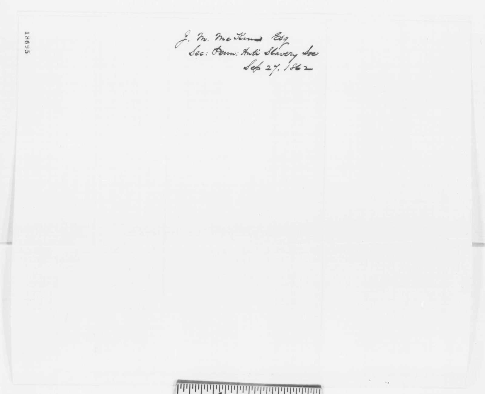 James M. McKim to Abraham Lincoln, Saturday, September 27, 1862  (Sends antislavery resolutions)