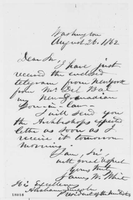 James W. White to Abraham Lincoln, Tuesday, August 26, 1862  (Cover letter)