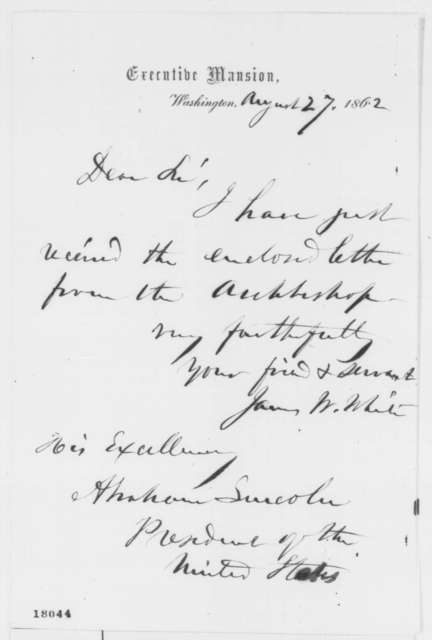 James W. White to Abraham Lincoln, Wednesday, August 27, 1862  (Cover letter)