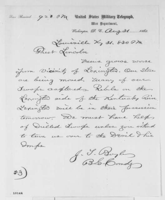 Jeremiah T. Boyle to Abraham Lincoln, Sunday, August 31, 1862  (Telegram concerning military affairs)