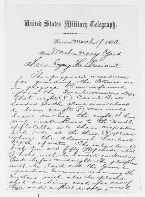 John A. Dahlgren to Abraham Lincoln, Sunday, March 09, 1862  (Telegram regarding defense of Washington)