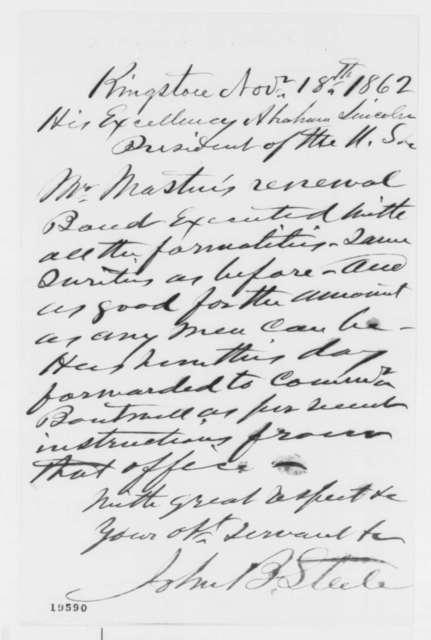 John B. Steele to Abraham Lincoln, Tuesday, November 18, 1862  (Bond for office holder)
