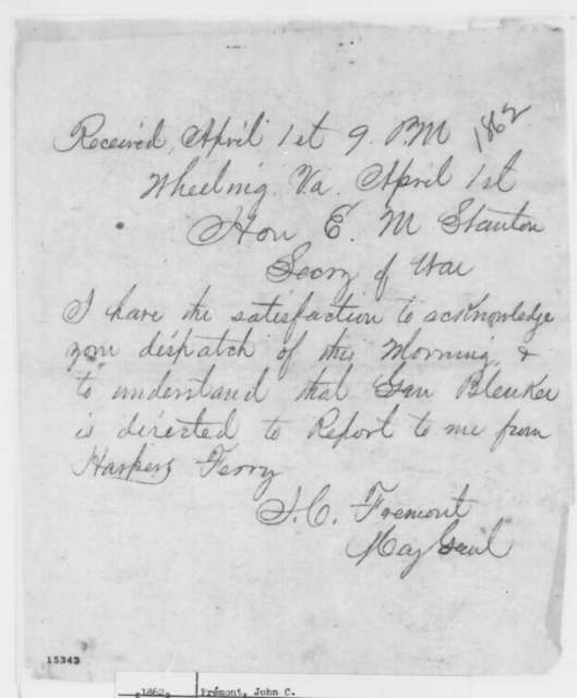 John C. Fremont to Edwin M. Stanton, Tuesday, April 01, 1862  (Telegram acknowledging receipt of dispatch)