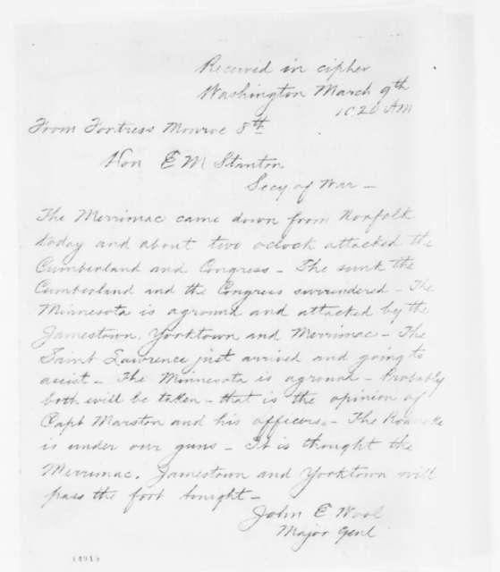 John E. Wool to Edwin M. Stanton, Saturday, March 08, 1862  (Telegram reporting activities of the Merrimac)