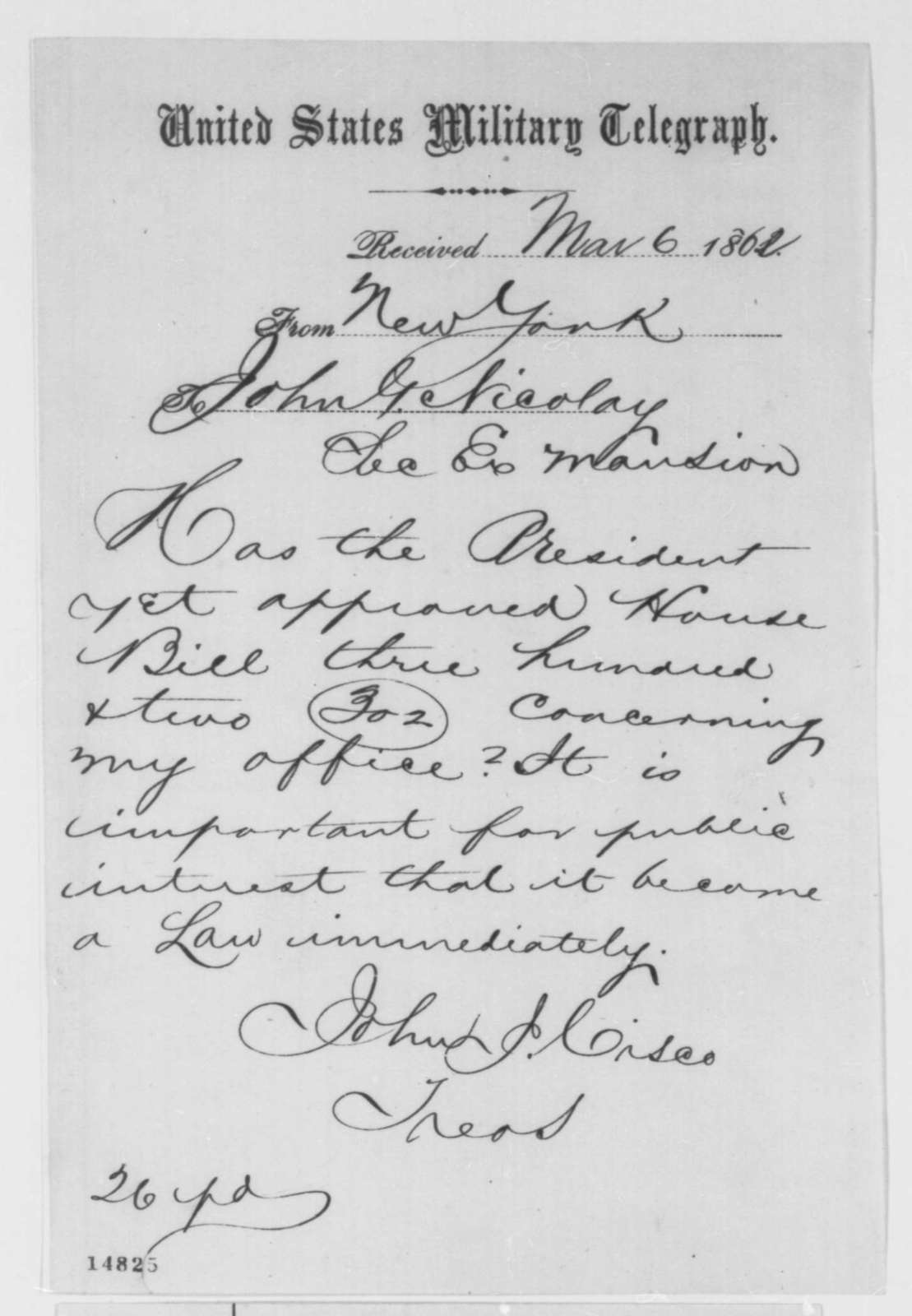John J. Cisco to John G. Nicolay, Thursday, March 06, 1862  (Telegram inquiring about appointment)