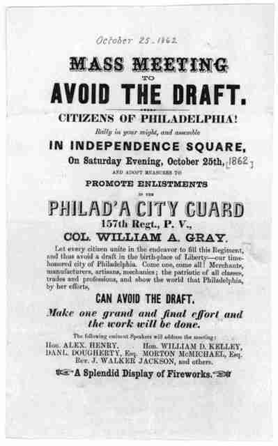 Mass meeting to avoid the draft. Citizens of Philadelphia! Rally in your might, and assemble in Independence Square, on Saturday evening, October 25th, [1862] and adopt measures to promote enlistments in the Philad'a city guard 157th Regt., P. V