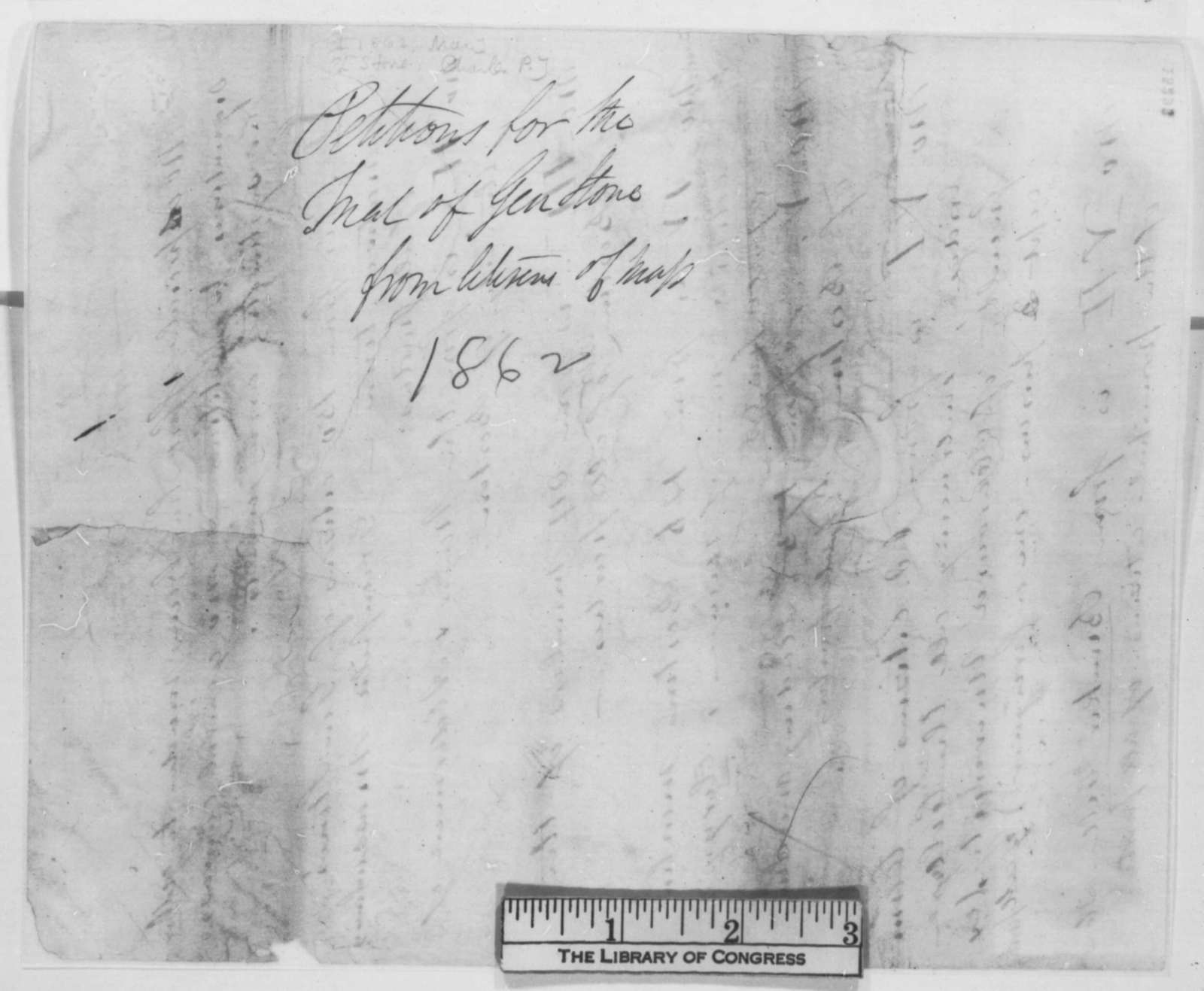 Massachusetts Citizens to Abraham Lincoln, March 1862  (List and Petitions on behalf of Gen. Charles P. Stone)