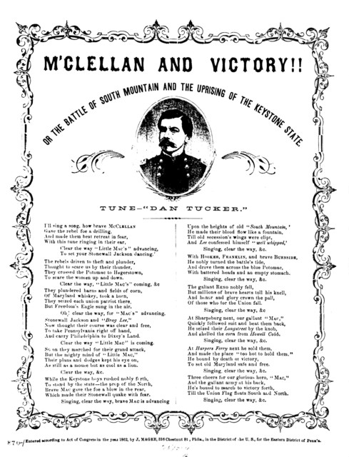 """M'Clellan and victory!! Tune- """"Dan Tucker."""" Entered according to Act of Congress in the year 1862, by J. Magee, 316 Chesnut St., Phila"""