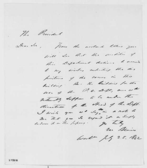 Montgomery Blair to Abraham Lincoln, Friday, July 25, 1862  (Requests Lincoln's help in getting Green Adams to exchange rooms)