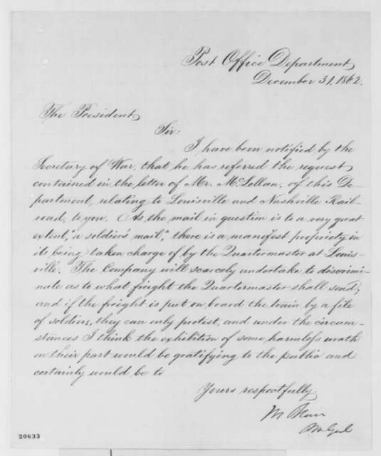 Montgomery Blair to Abraham Lincoln, Wednesday, December 31, 1862  (Transportation of mail on Louisville and Nashville Railroad)