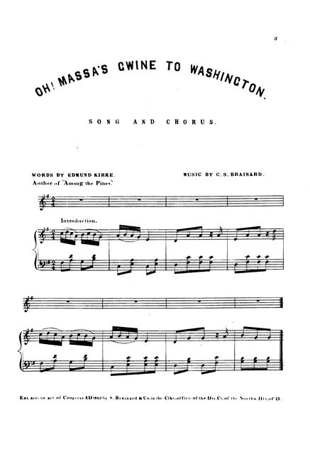 Oh! massa's gwine to Washington written by Edmund Kirke, author of Among the pines; music by C.S. Brainard.