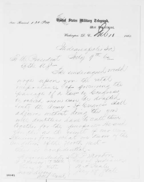 Oliver P. Morton, et al. to Abraham Lincoln, Thursday, July 10, 1862  (Telegram recommending conscription)