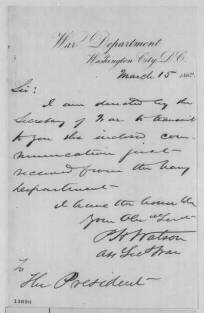 Peter H. Watson to Abraham Lincoln, Saturday, March 15, 1862  (Cover letter)