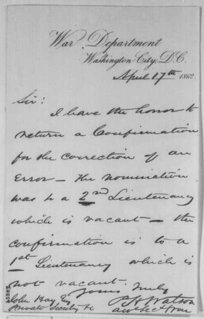 Peter H. Watson to John Hay, Thursday, April 17, 1862  (Military appointment)