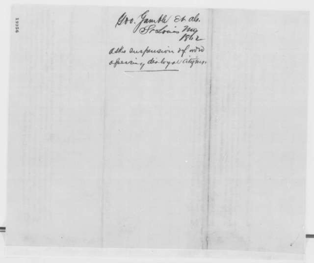 Richard C. Shackelford and T.J. Thompson to Abraham Lincoln, Friday, December 05, 1862  (Protest conduct of military in Missouri)