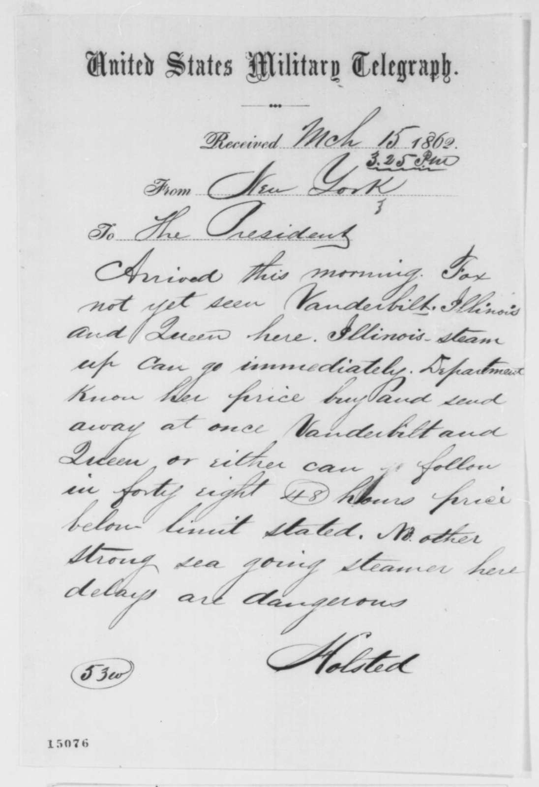Richard Halsted to Abraham Lincoln, Saturday, March 15, 1862  (Telegram regarding vessels in New York)