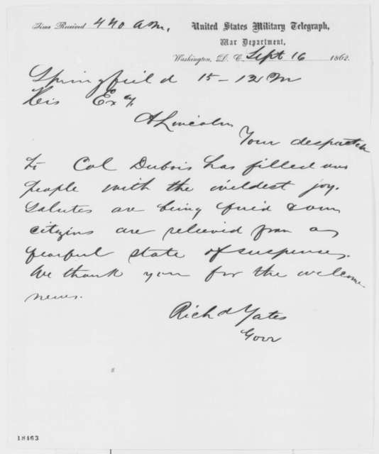 Richard Yates to Abraham Lincoln, Monday, September 15, 1862  (Telegram thanking Lincoln for the news of a victory won by the army)