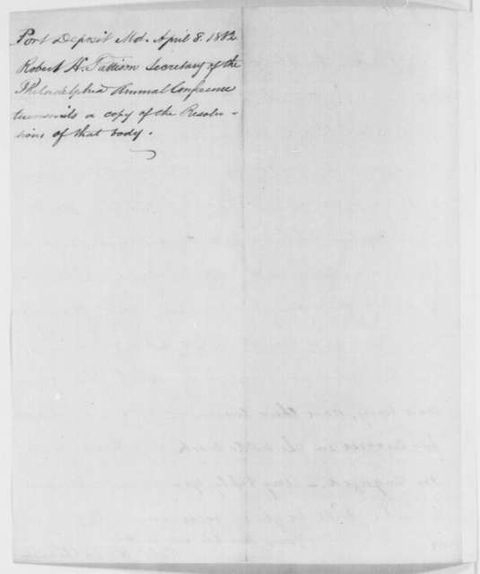 Robert H. Pattison to Abraham Lincoln, Tuesday, April 08, 1862  (Sends resolutions of Methodist Episcopal Church)