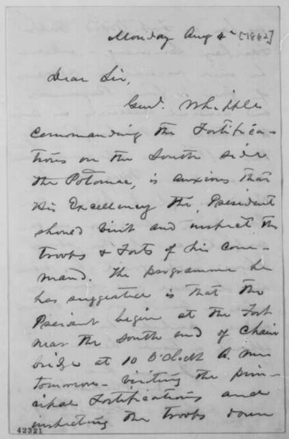 Samuel D. Sturgis to John G. Nicolay, August 4 [1862]  (Presidential inspection of Washington defenses)