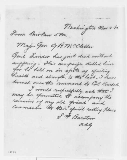 Simon F. Barstow to George B. McClellan, Sunday, March 02, 1862  (Telegram reporting death of Gen. Lander)