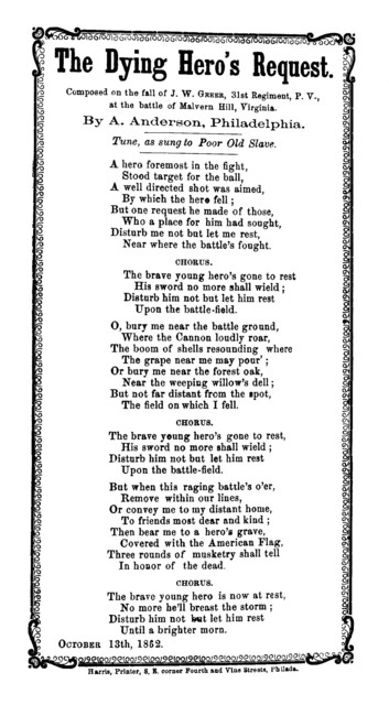 The dying hero's request. By A. Anderson. Tune, as sung to Poor old slave. Harris, Printer, Phila. 1862
